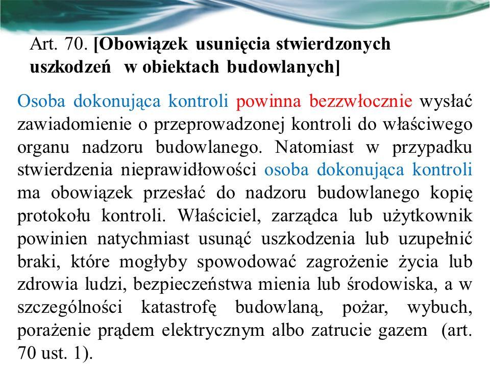 Art. 70. [Obowiązek usunięcia stwierdzonych uszkodzeń w obiektach budowlanych]